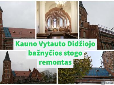 Kauno Vytauto bažnyčios stogo remontas